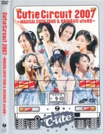 Cutie Circuit 2007 Magical Cutie Tour & Kugatsu Toka Ha C-Ute No
