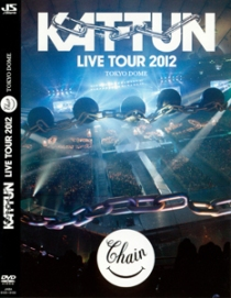 KAT-TUN LIVE TOUR 2012 CHAIN TOKYO DOME