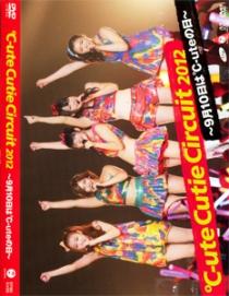 C-Ute Cutie Circuit 2012 -Ku Gatsu Tou Ka Ha C-Ute No Hi