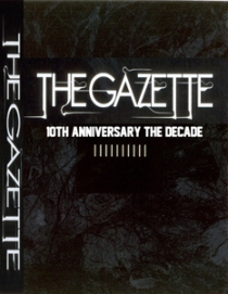 the GazettE 10TH ANNIVERSARY THE DECADE LIVE AT 03.10 MAKUHARI MESSE