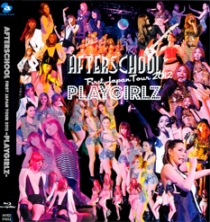 AFTERSCHOOL First Japan Tour 2012 PLAYGIRLZ Blu-ray