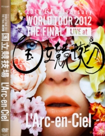 L'Arc-en-Ciel 20TH L'ANNIVERSARY WORLD TOUR 2012 THE FINAL LIVE AT KOKURITSU
