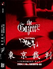 the GazettE Tokyo Saiban JUDGMENT DAY 2004.1.16 SHIBUYA-AX DVD