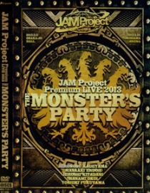 JAM Project Jam Project Premium Live 2013 The Monster`s Party