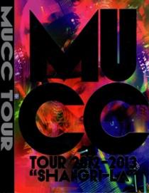 Mucc Tour 2012-2013 Shangri-La