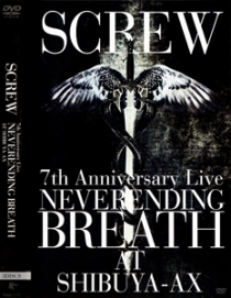 SCREW 7th Anniversary Live Neverending Breath At Shibuya-Ax