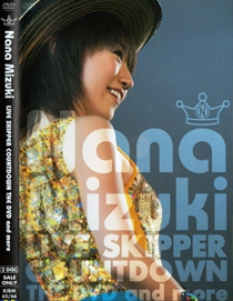 Nana Mizuki Live Skipper Countdown The DVD And More