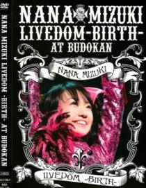 Nana Mizuki Livedom -Birth-At Budokan