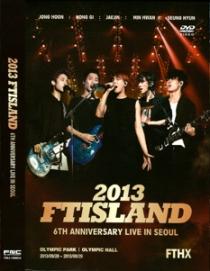 FTISLAND 2013 FTISLAND 6th Anniversary Live in Seoul