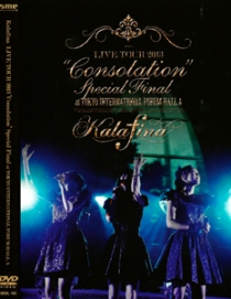 "Kalafina LIVE TOUR 2013 ""Consolation"" Special Final"