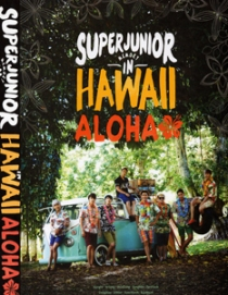 SUPER JUNIOR Memory in HAWAII ALOHA