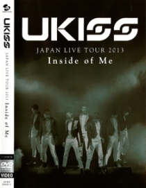 U-KISS JAPAN LIVE TOUR 2013 Inside of Me