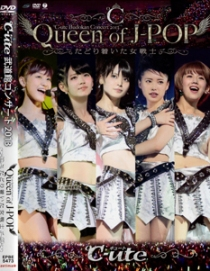 C-ute Budokan Concert 2013 Queen Of J-Pop-Tadoritsuita Onna Senshi