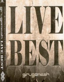 Girugamesh BEST LIVE