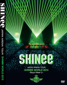 SHINee – JAPAN ARENA TOUR SHINee WORLD 2013 ~Boys Meet U~