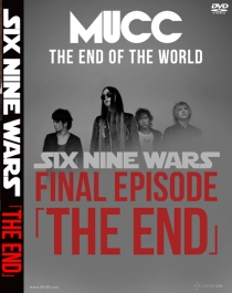 MUCC Six Nine Wars FINAL EPISODE THE END Tour