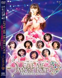 Morning Musume.`14 Concert Tour 2014 Aki Give Me More Love Michishige Sayumi Sotsugyou Kinen