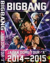 BIGBANG JAPAN DOME TOUR 2014-2015 X
