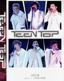 TEENTOP 2014 Arena Tour HIGH KICK