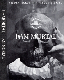 THE MORTAL I AM THE MORTAL