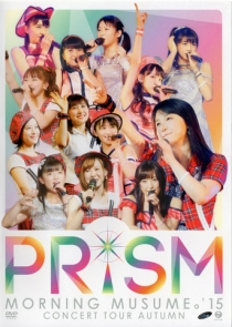 Morning Musume 15 Concert Tour 2015 Aki Prism